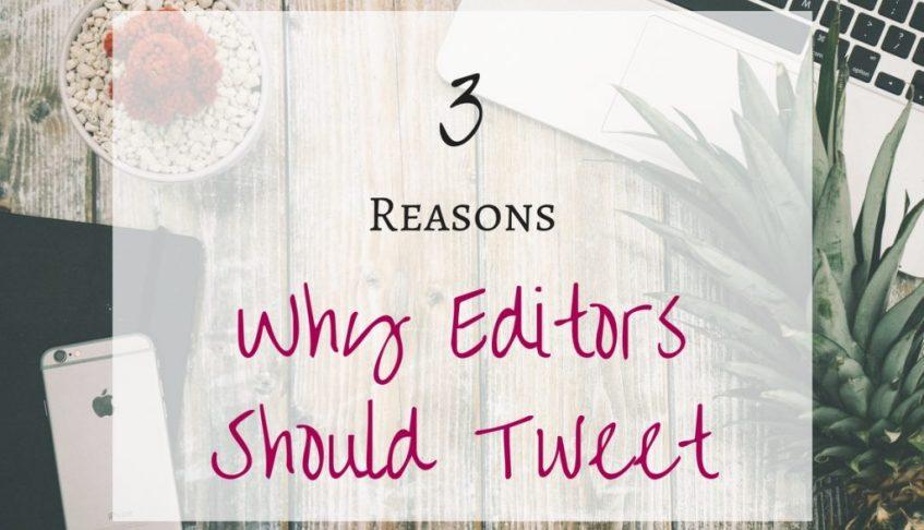 3 Reasons Why Editors Should Tweet