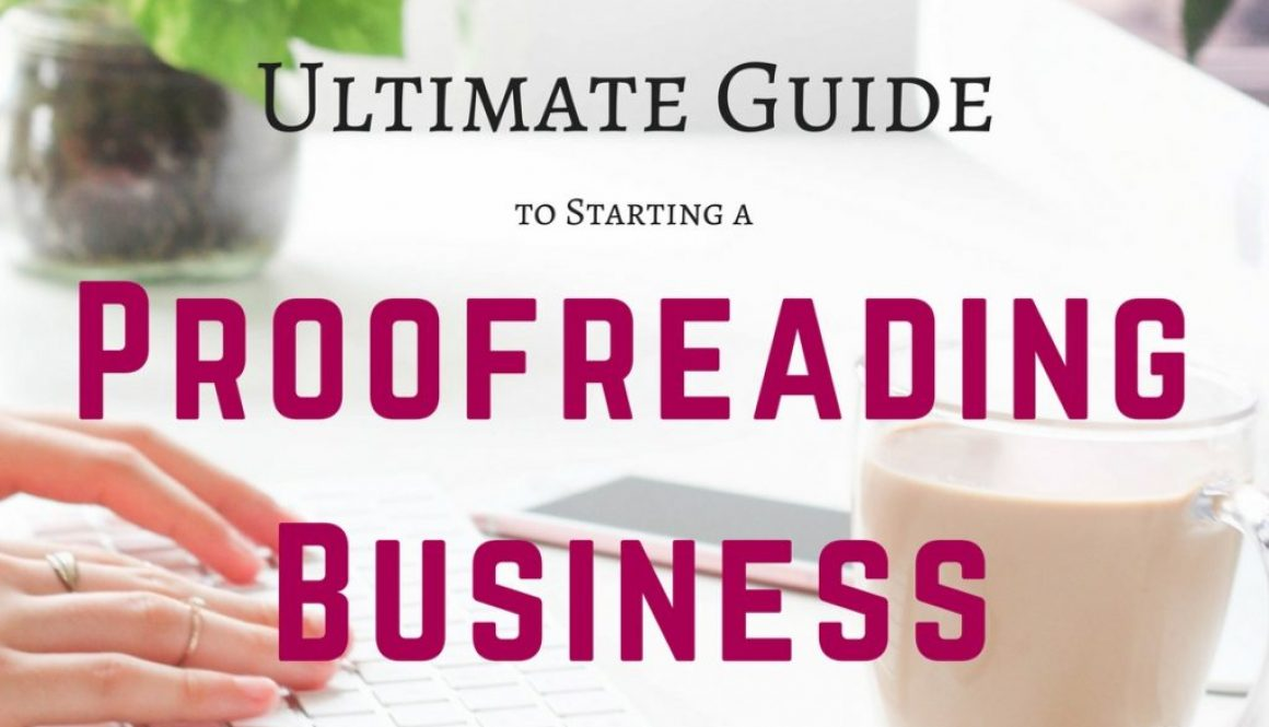 Ultimate Guide to Setting up a Freelance Proofreading Business