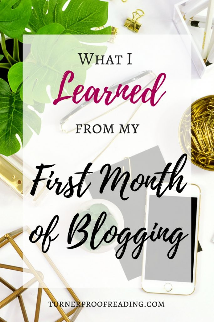 I can't believe it's been a little over a month since I started blogging! Time flies when you're having fun! Here's what I learned from my first month of blogging.