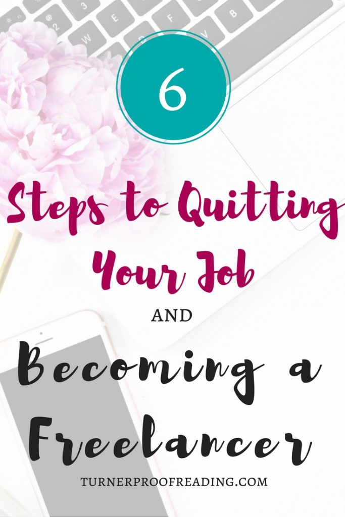 Is working from home your dream? Don't be afraid to take the leap! Here's what steps you need to take before quitting your job and becoming a freelancer.