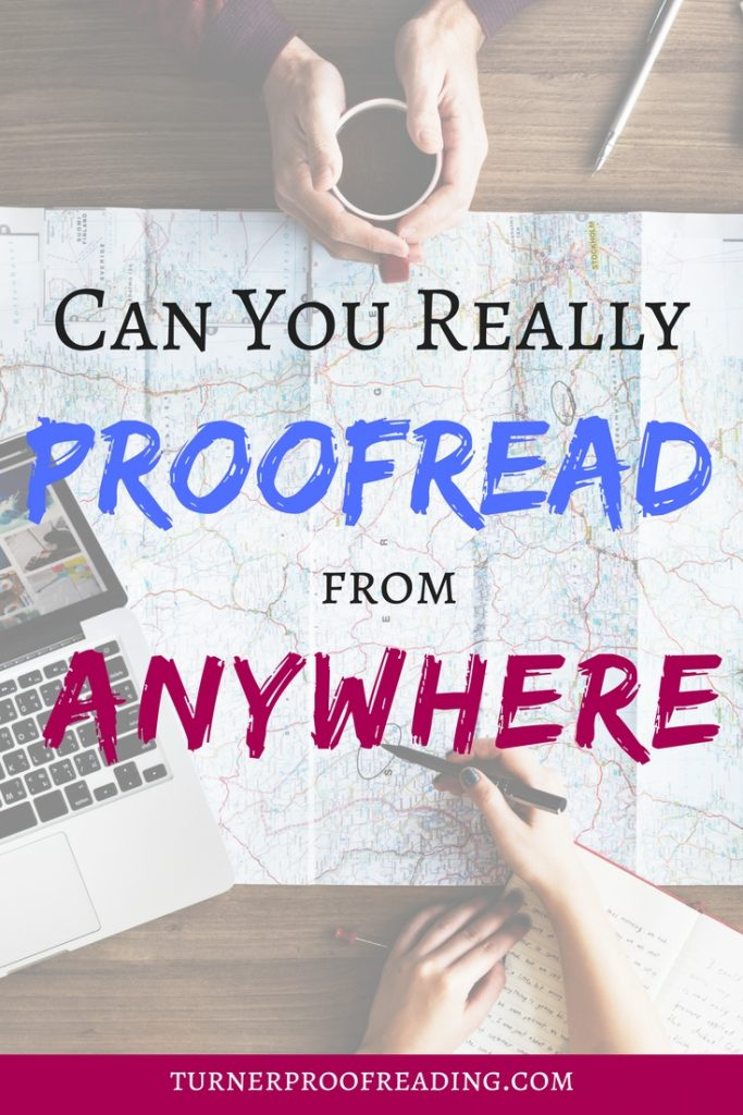Do you ever catch yourself daydreaming about giving up your day job and traveling full time? Is fear of not earning any money the only thing holding you back? Proofreading could be the answer! #locationindependent #digitalnomadjobs