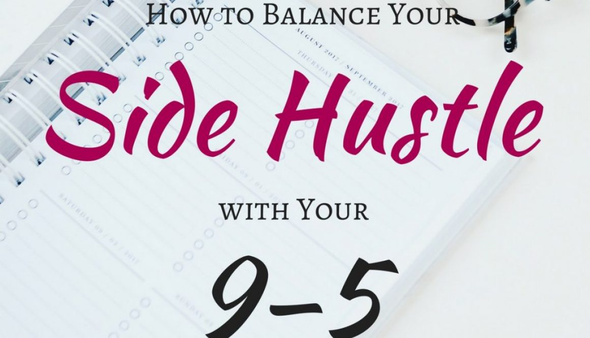 Think you don't have time to balance a side hustle with your 9-5? Think again! Here are my tips to manage your time and avoid overwhelm. #sidehustle
