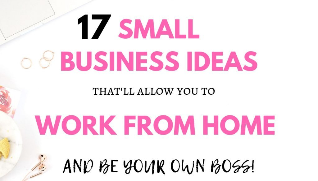 17 Small Business Ideas That Ll Allow