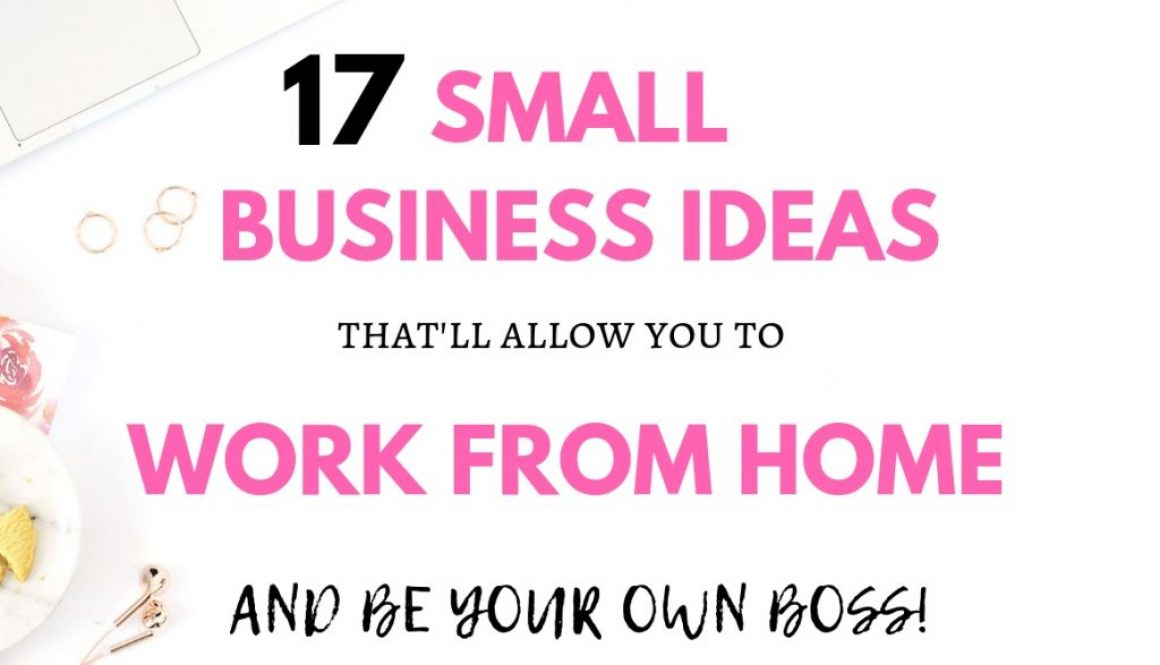 Ready to fire your boss and start your own business? Check out these 17 small business ideas that'll allow you to work from home and be your own boss! #smallbusinessideas #workfromhome