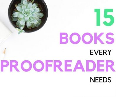 New proofreader? Here are 15 essential reference books for proofreaders that will help you start your business the right way!