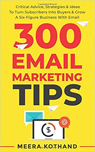 300 Email Marketing Tips by Meera Kothand
