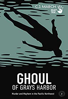 Ghoul of Grays Harbor by C.J. March