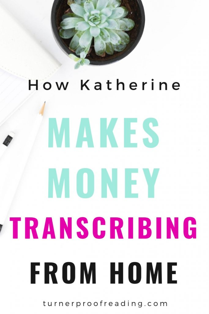 Katherine makes money transcribing from home. Here's how she got started!